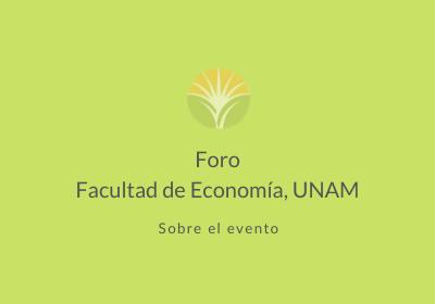 Foro Facultad de Economía, UNAM